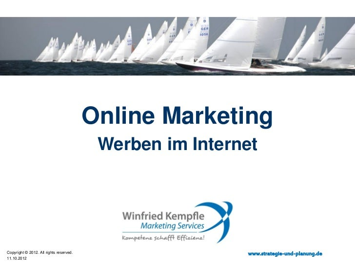 Online Marketing                                          Werben im InternetCopyright © 2012. All rights reserved.        ...