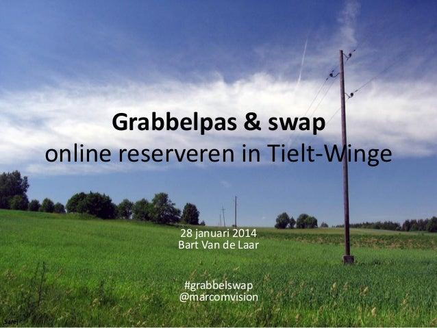 Grabbelpas & swap online reserveren in Tielt-Winge 28 januari 2014 Bart Van de Laar #grabbelswap @marcomvision Sarej