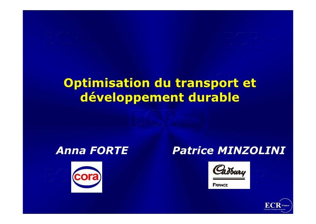 Optimisation du transport et    développement durable    Anna FORTE      Patrice MINZOLINI
