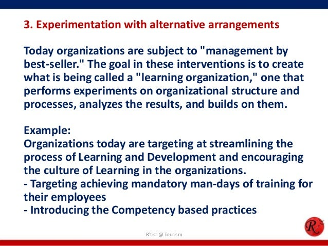 """3. Experimentation with alternative arrangementsToday organizations are subject to """"management bybest-seller."""" The goal in..."""