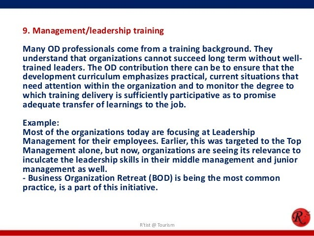 9. Management/leadership trainingMany OD professionals come from a training background. Theyunderstand that organizations ...