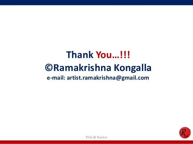 Thank You…!!!©Ramakrishna Kongallae-mail: artist.ramakrishna@gmail.com             Rtist @ Tourism