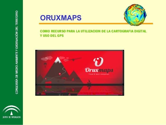 ORUXMAPS COMO RECURSO PARA LA UTILIZACION DE LA CARTOGRAFIA DIGITAL Y USO DEL GPS