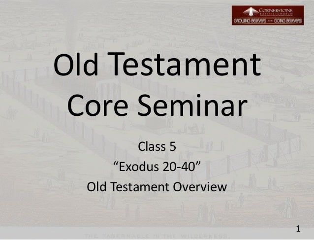 Session 05 Old Testament Overview - Exodus 20-40