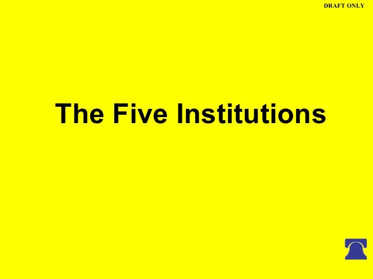 The Five Institutions