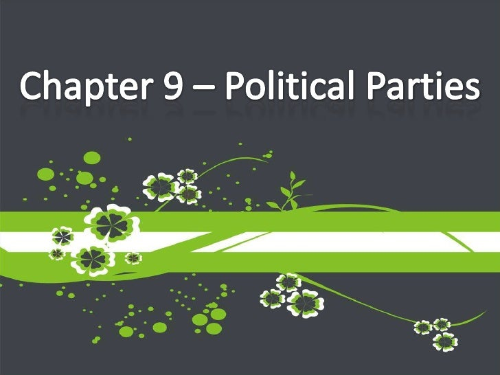 Chapter 9 – Political Parties<br />