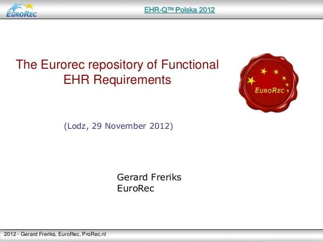 EHR-Qᵀᴺ Polska 2012    The Eurorec repository of Functional           EHR Requirements                       (Lodz, 29 Nov...