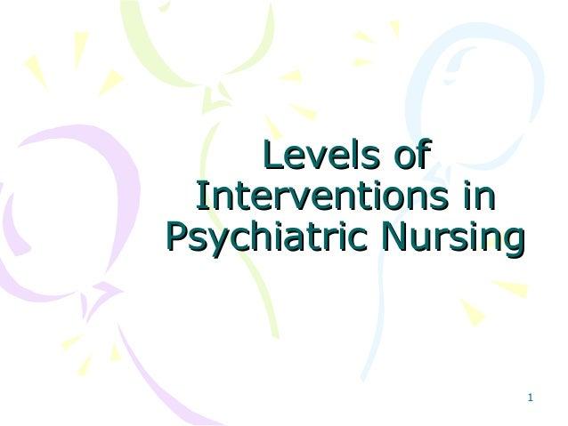 Levels of Interventions inPsychiatric Nursing                  1