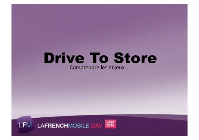 Drive To Store Comprendre)les)enjeux…)