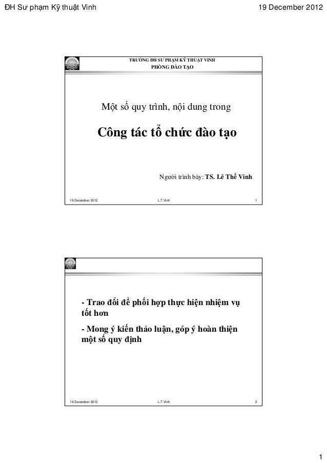 ĐH Sư phạm Kỹ thuật Vinh  19 December 2012  TRƯỜNG ĐH SƯ PHẠM KỸ THUẬT VINH  PHÒNG ĐÀO TẠO  Một số quy trình, nội dung tro...