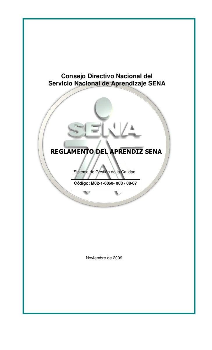 Consejo Directivo Nacional delServicio Nacional de Aprendizaje SENAREGLAMENTO DEL APRENDIZ SENA        Sistema de Gestión ...