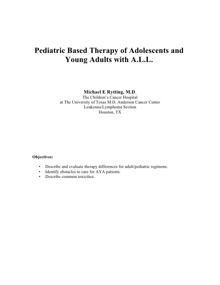 Pediatric Based Therapy of Adolescents and           Young Adults with A.L.L.                                Michael E Ryt...