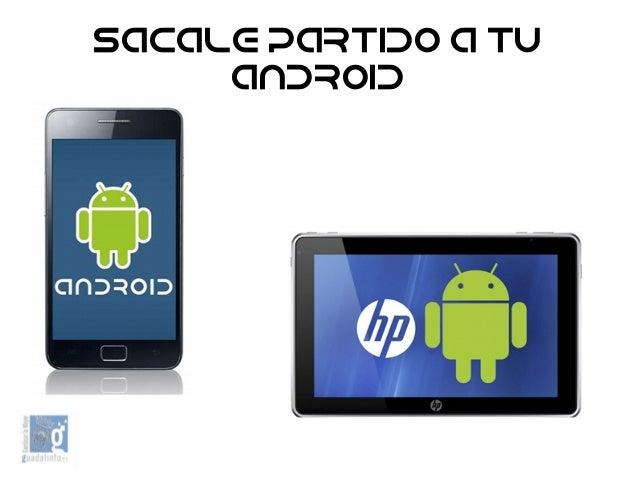 Sacale partido a tu Android
