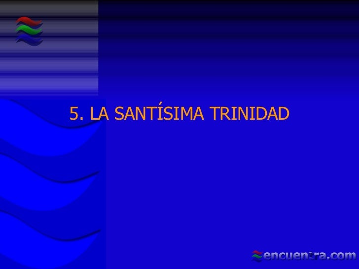 5. LA SANTÍSIMA TRINIDAD