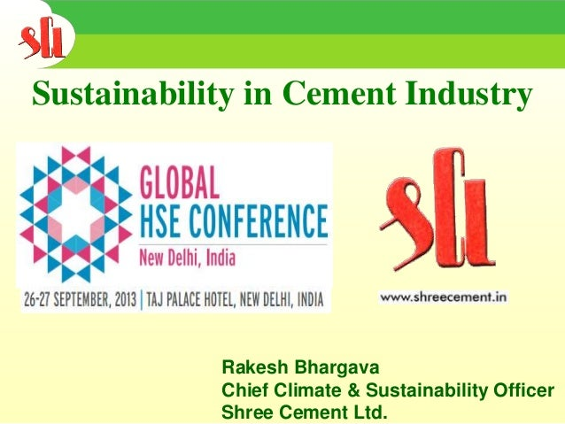 Rakesh Bhargava Chief Climate & Sustainability Officer Shree Cement Ltd. Sustainability in Cement Industry