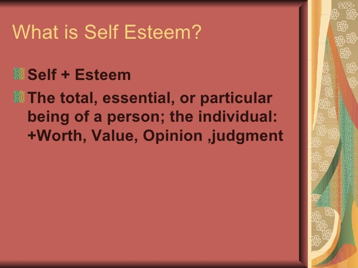 <ul><li>Self Esteem:  Feelings we have about   ourselves </li></ul><ul><li>Self Esteem:  A realistic respect for or  favor...