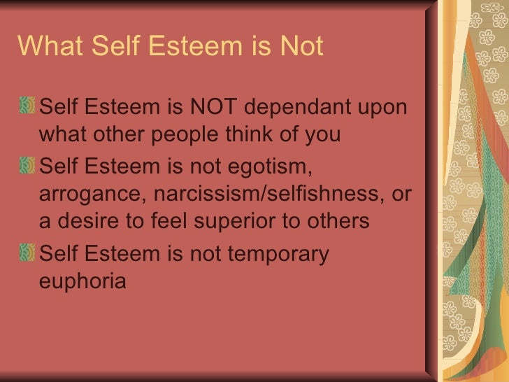 Self-Esteem…What's it made of? <ul><li>Your self-esteem is made up of all the experiences and interpersonal relationships ...