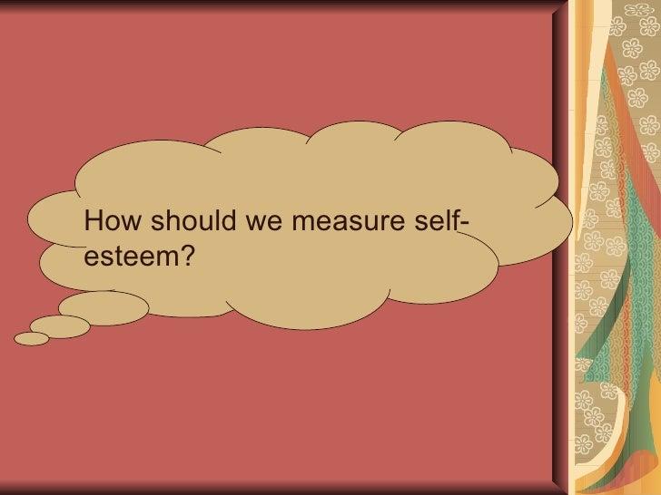 Self-Esteem <ul><li>Self-esteem refers to th way we see and think about ourselves   </li></ul><ul><li>Self esteem   is you...