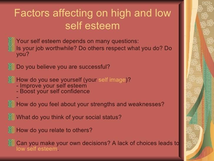 What Self Esteem is Not <ul><li>Self Esteem is NOT dependant upon what other people think of you </li></ul><ul><li>Self Es...
