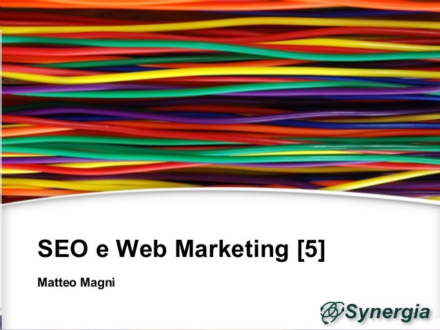 SEO e Web Marketing [5]Matteo Magni