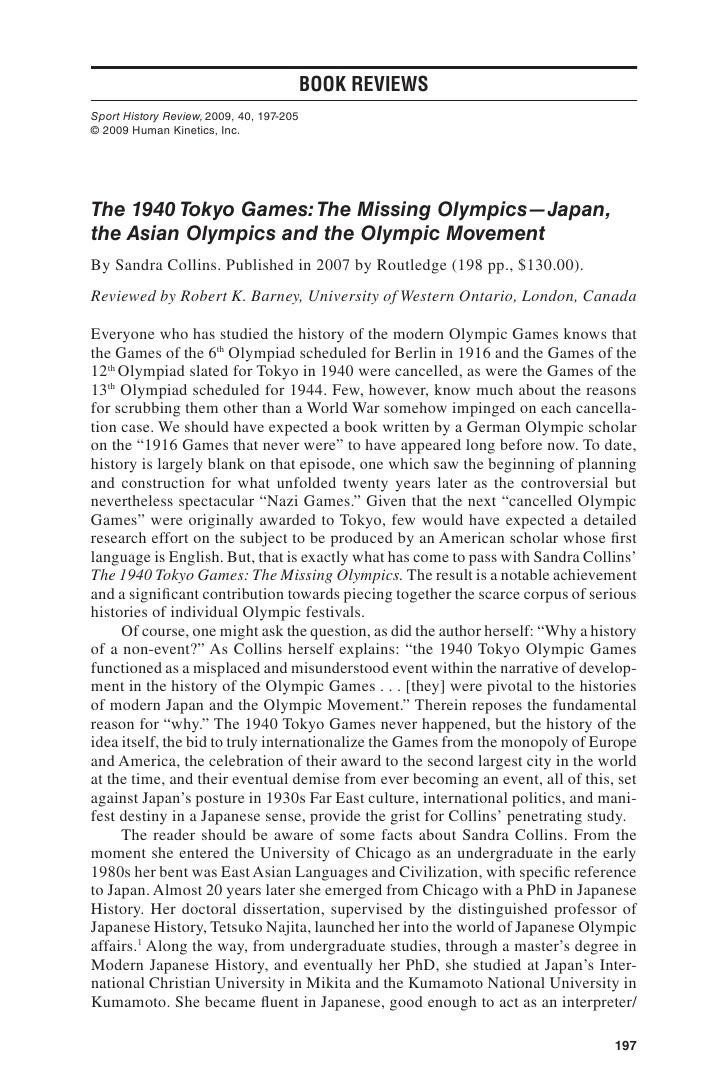 Book Reviews Sport History Review, 2009, 40, 197-205 © 2009 Human Kinetics, Inc.     The 1940 Tokyo Games: The Missing Oly...