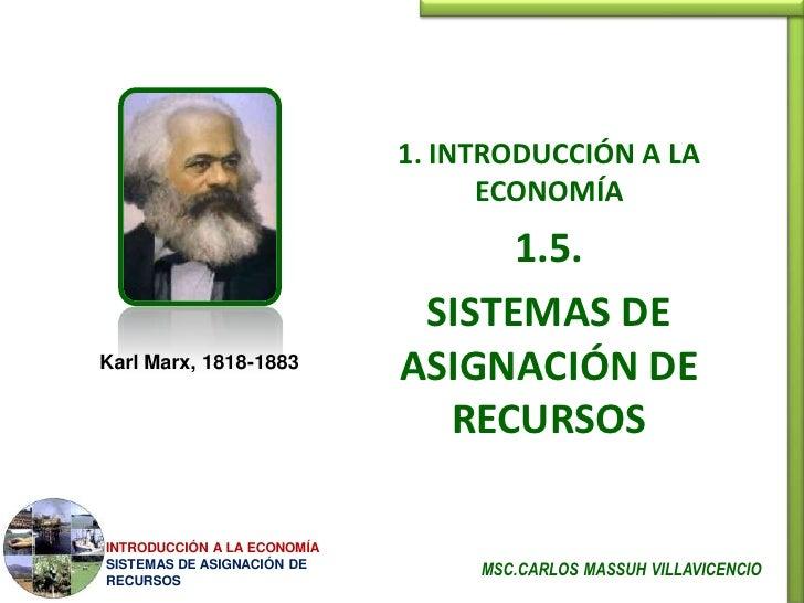 INTRODUCCIÓN A LA ECONOMÍA SISTEMAS DE ASIGNACIÓN DE RECURSOS                    Introducción a la Economía               ...