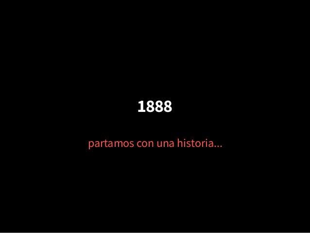 1888 partamos con una historia...
