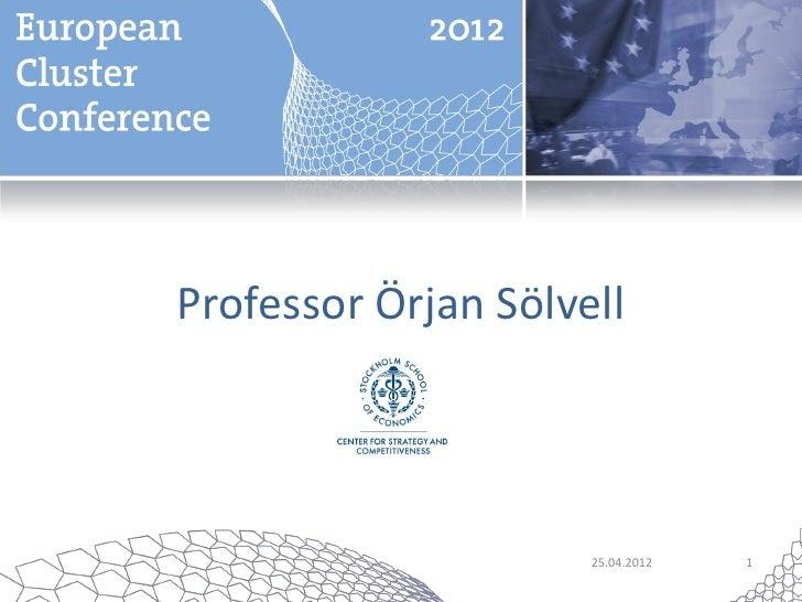 Professor Örjan Sölvell                     25.04.2012   1