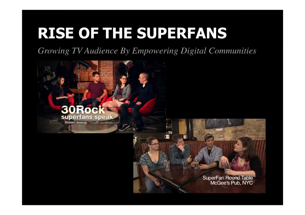 RISE OF THE SUPERFANSGrowing TV Audience By Empowering Digital Communities