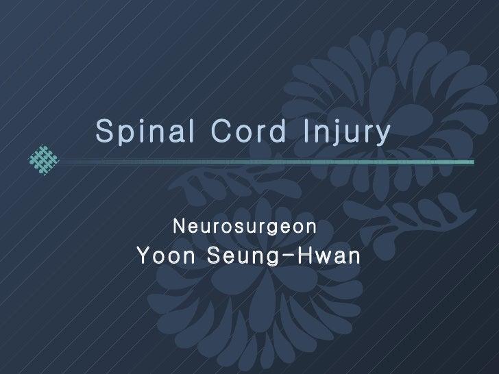 Spinal Cord Injury   Neurosurgeon  Yoon Seung-Hwan