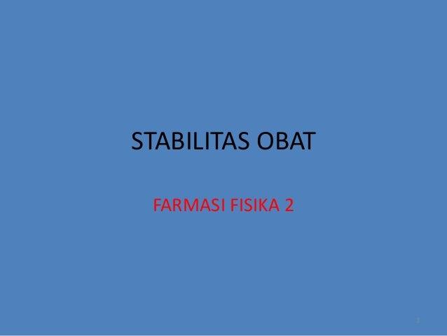 STABILITAS OBAT FARMASI FISIKA 2  1