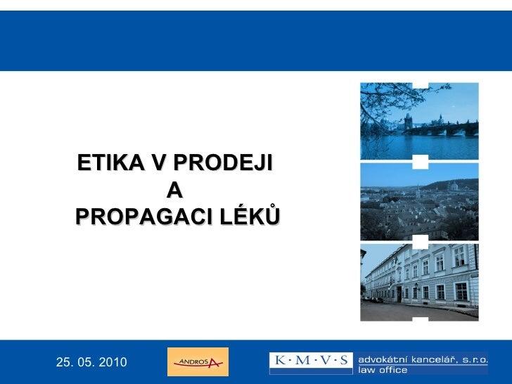 15.11.200726.dubna  2007 <ul><ul><ul><li>ETIKA V PRODEJI  </li></ul></ul></ul><ul><ul><ul><li>A  </li></ul></ul></ul><ul><...