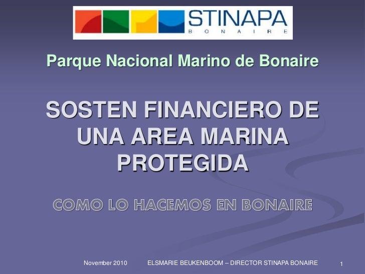 Parque Nacional Marino de BonaireSOSTEN FINANCIERO DE  UNA AREA MARINA     PROTEGIDA    November 2010   ELSMARIE BEUKENBOO...
