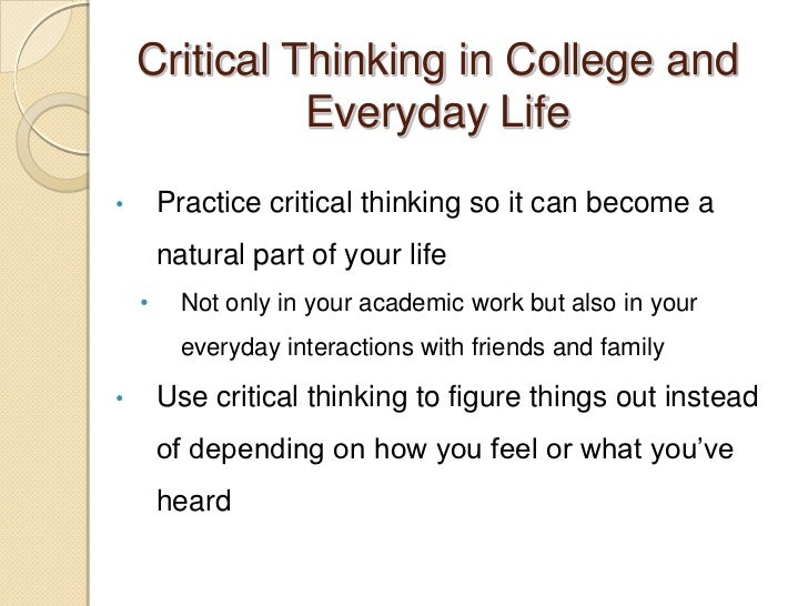 critical thinking in daily life Critical thinking in everyday life: 9 strategies sublinks: critical thinking in everyday life: 9 strategies developing as.