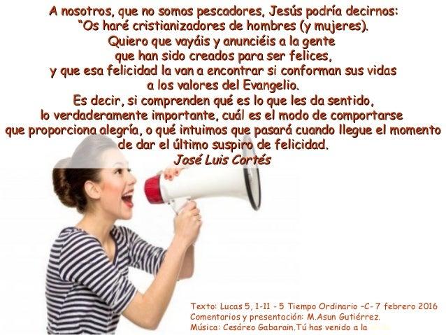 """A nosotros, que no somos pescadores, Jesús podría decirnos:A nosotros, que no somos pescadores, Jesús podría decirnos: """"""""O..."""