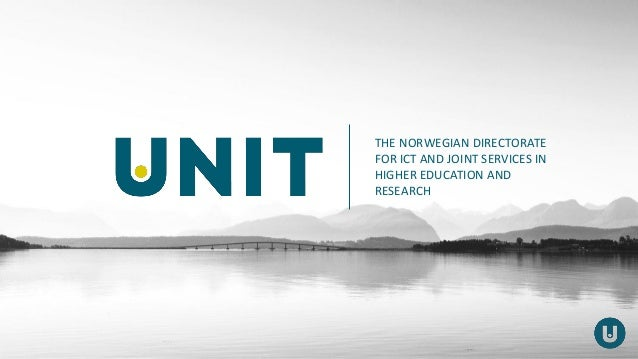 THE NORWEGIAN DIRECTORATE FOR ICT AND JOINT SERVICES IN HIGHER EDUCATION AND RESEARCH