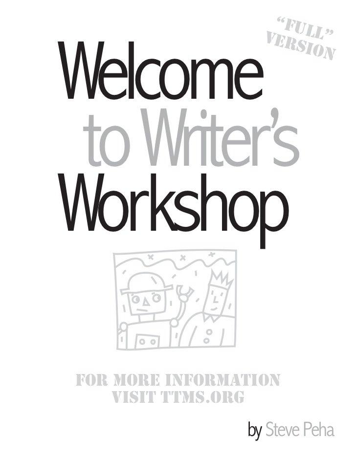 """FUL                  V e r s L""Welcome                         ion to Writer'sWorkshopFor More inForMation    Visit ttMs...."