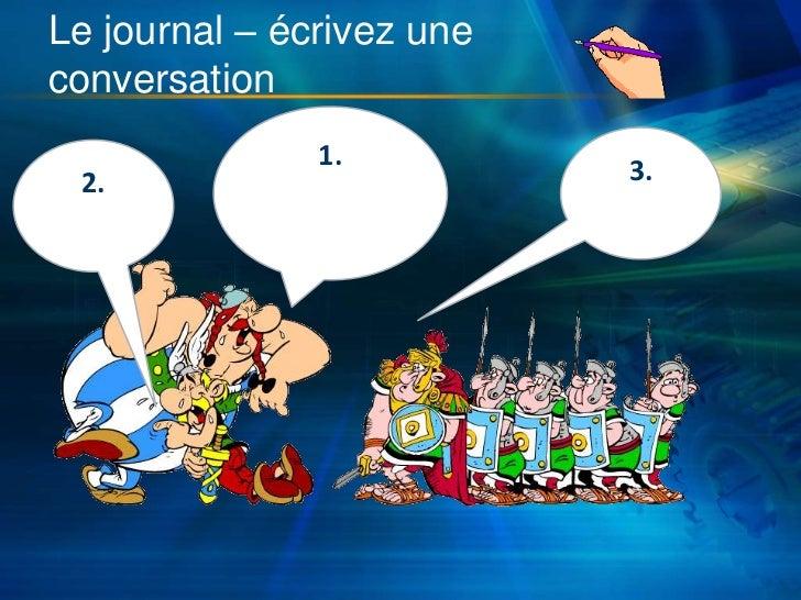 Le journal – écrivez une conversation<br />1.<br />3.<br />2.<br />