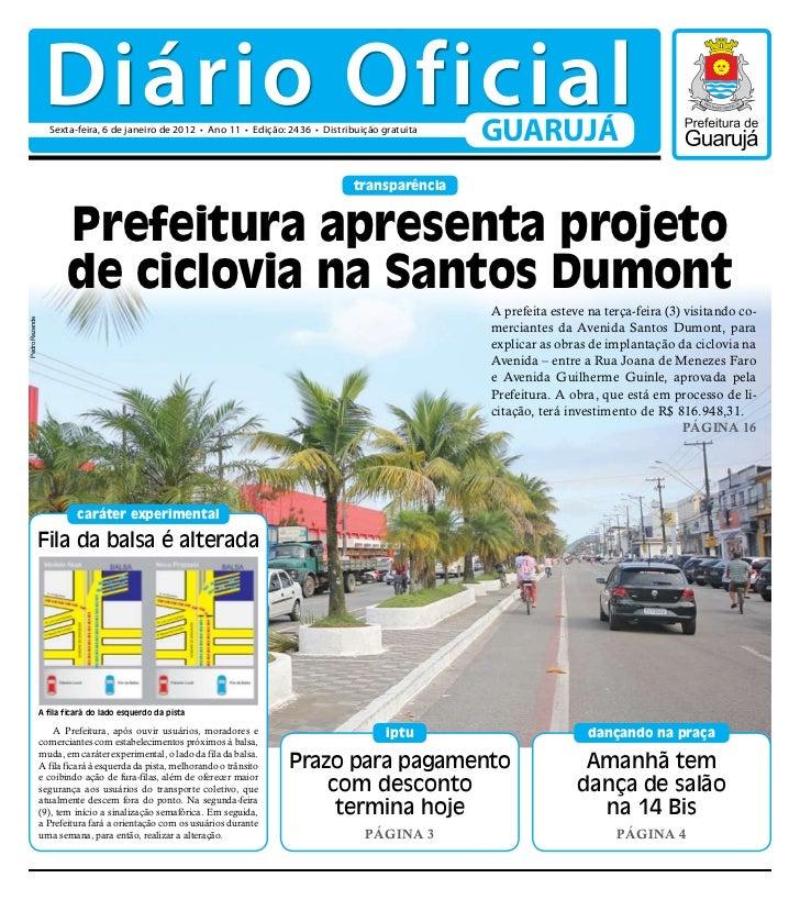 Diário Oficial                  Sexta-feira, 6 de janeiro de 2012 • Ano 11 • Edição: 2436 • Distribuição gratuita         ...