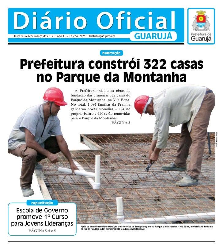 Diário OficialTerça-feira, 6 de março de 2012 • Ano 11 • Edição: 2475 • Distribuição gratuita                             ...
