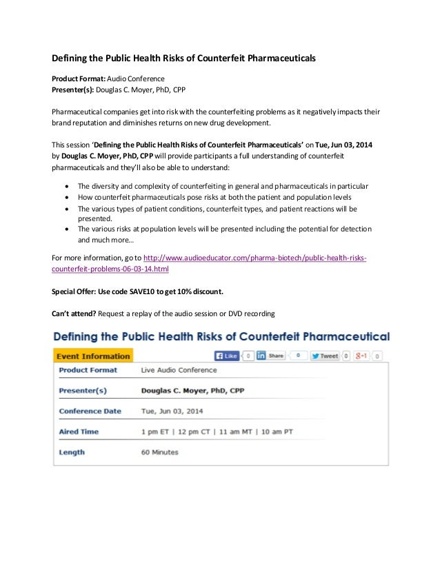 Defining the Public Health Risks of Counterfeit Pharmaceuticals Product Format: Audio Conference Presenter(s): Douglas C. ...