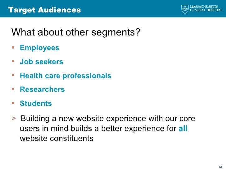 Target Audiences <ul><li>What about other segments? </li></ul><ul><li>Employees </li></ul><ul><li>Job seekers </li></ul><u...