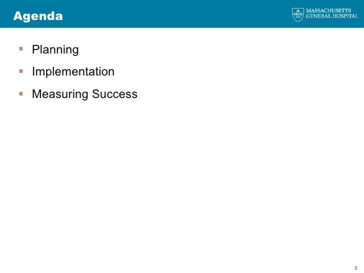 Agenda <ul><li>Planning </li></ul><ul><li>Implementation </li></ul><ul><li>Measuring Success </li></ul>