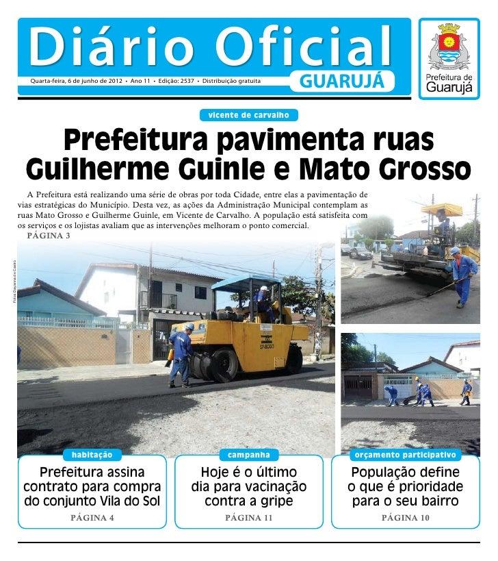 Diário Oficial                             Quarta-feira, 6 de junho de 2012 • Ano 11 • Edição: 2537 • Distribuição gratuit...