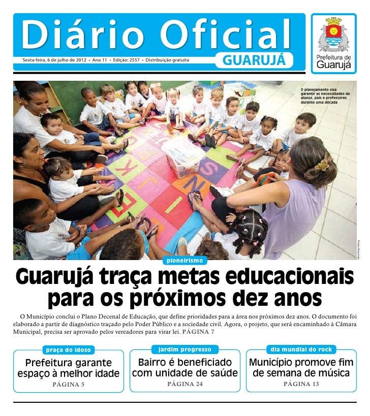 Diário Oficial   Sexta-feira, 6 de julho de 2012 • Ano 11 • Edição: 2557 • Distribuição gratuita                          ...