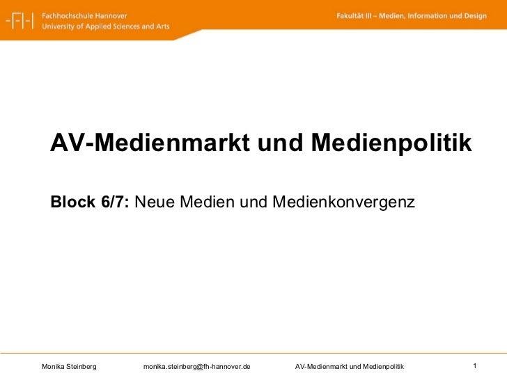 <ul><li>AV-Medienmarkt und Medienpolitik </li></ul><ul><li>Block 6/7:  Neue Medien und Medienkonvergenz </li></ul>
