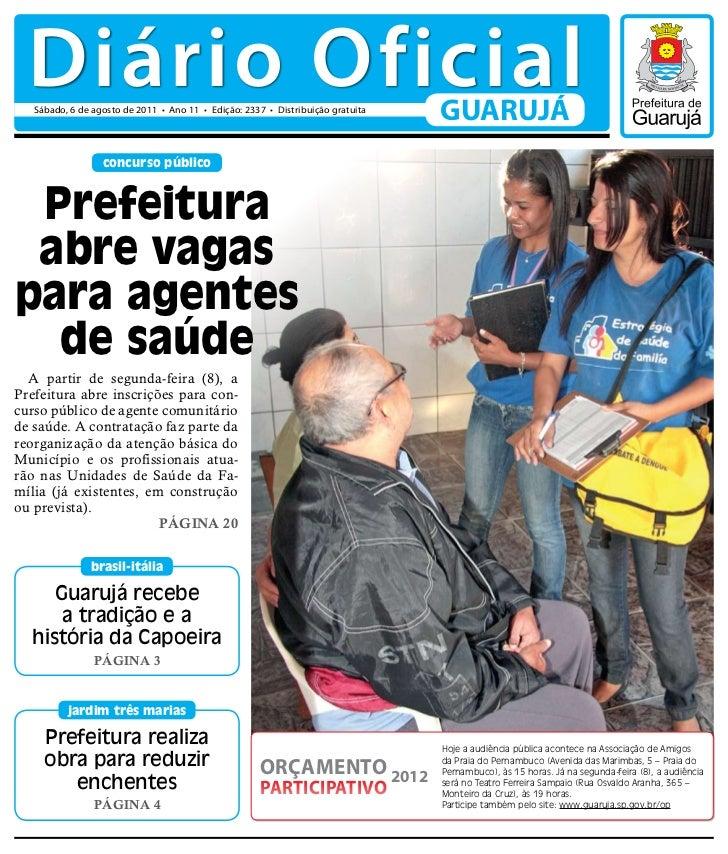 Diário Oficial   Sábado, 6 de agosto de 2011 • Ano 11 • Edição: 2337 • Distribuição gratuita                              ...