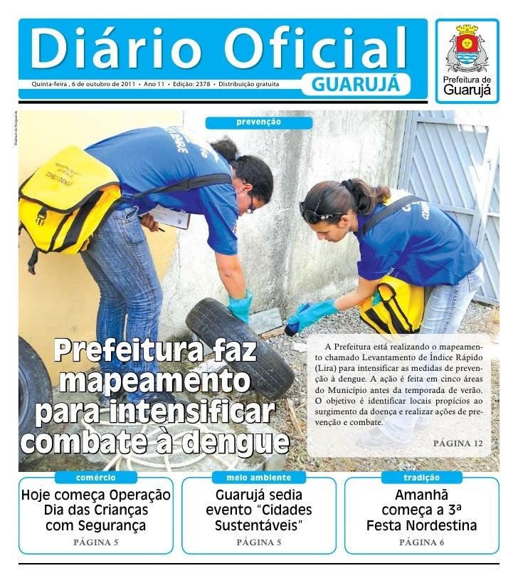 Diário Oficial                     Quinta-feira , 6 de outubro de 2011 • Ano 11 • Edição: 2378 • Distribuição gratuita    ...