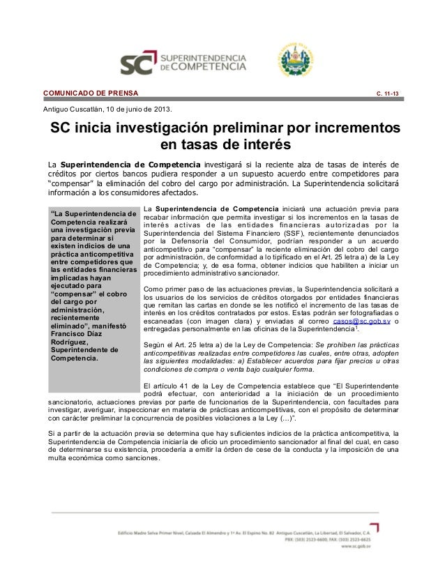 COMUNICADO DE PRENSA C. 11-13Antiguo Cuscatlán, 10 de junio de 2013.SC inicia investigación preliminar por incrementosen t...