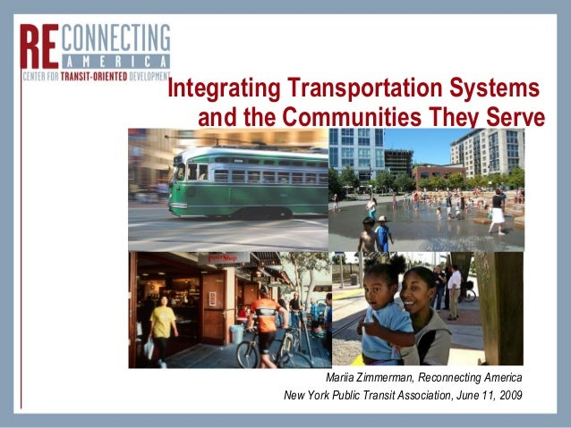 Integrating Transportation Systems   and the Communities They Serve                 Mariia Zimmerman, Reconnecting America...